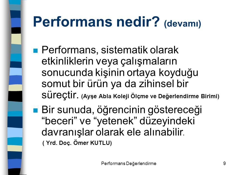 Performans nedir (devamı)