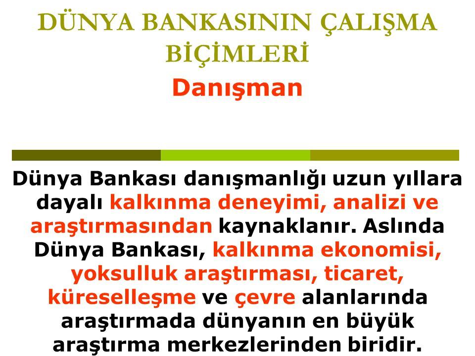 DÜNYA BANKASININ ÇALIŞMA BİÇİMLERİ