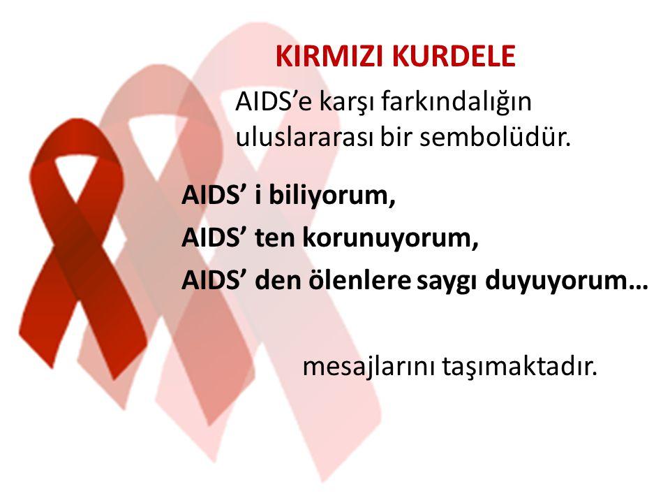 KIRMIZI KURDELE AIDS'e karşı farkındalığın uluslararası bir sembolüdür