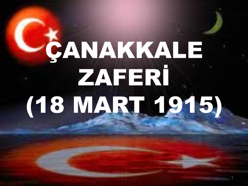 ÇANAKKALE ZAFERİ (18 MART 1915)