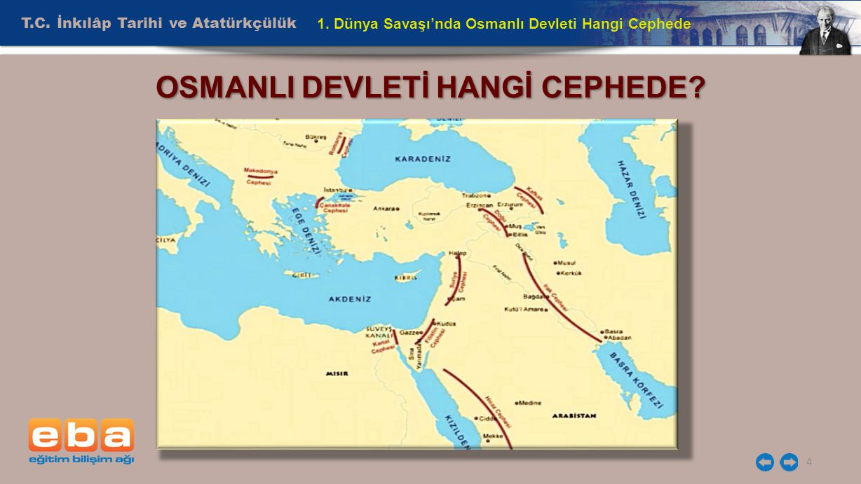 OSMANLI DEVLETİ HANGİ CEPHEDE