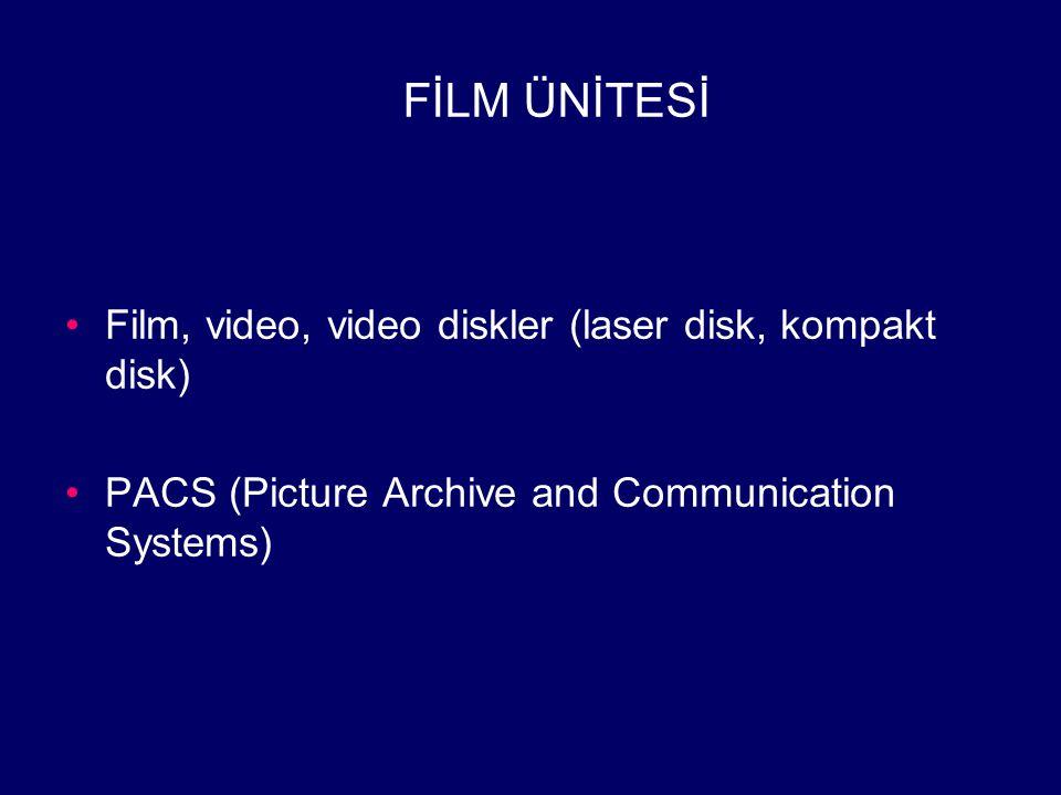 FİLM ÜNİTESİ Film, video, video diskler (laser disk, kompakt disk)