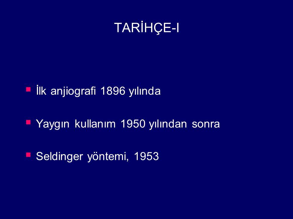 TARİHÇE-I İlk anjiografi 1896 yılında