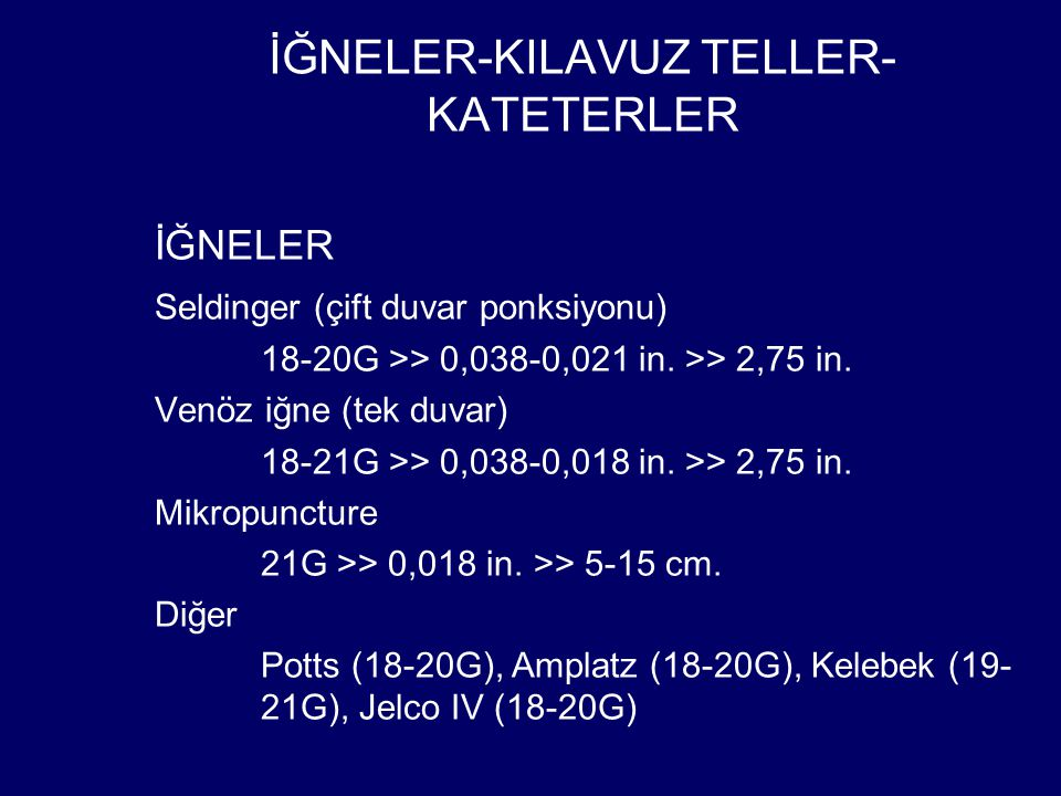 İĞNELER-KILAVUZ TELLER-KATETERLER