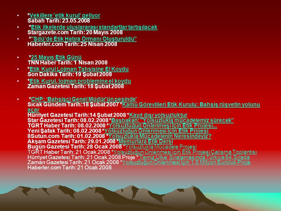 *Vekillere etik kurul geliyor Sabah Tarih: 23.05.2008