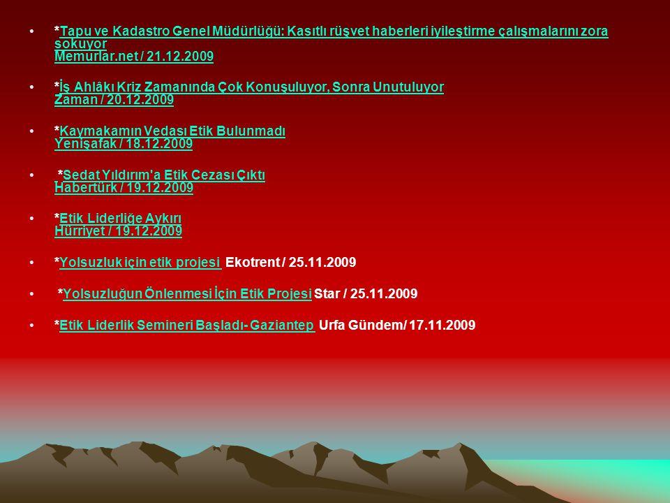 *Tapu ve Kadastro Genel Müdürlüğü: Kasıtlı rüşvet haberleri iyileştirme çalışmalarını zora sokuyor Memurlar.net / 21.12.2009