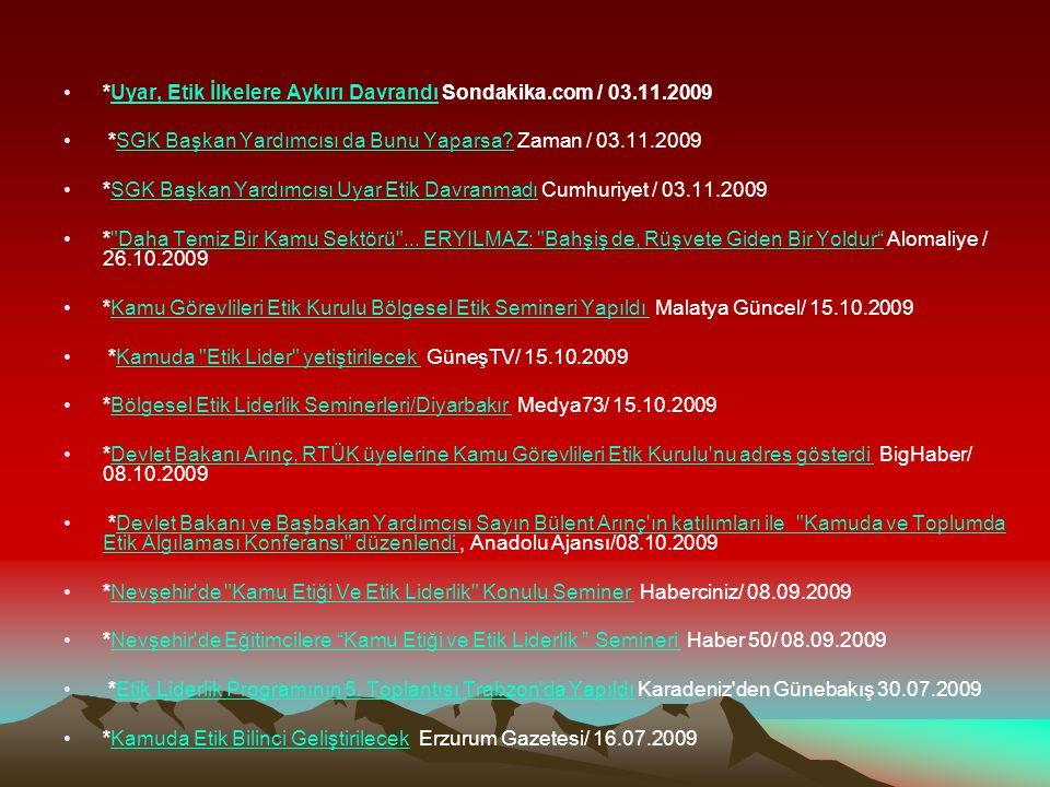 *Uyar, Etik İlkelere Aykırı Davrandı Sondakika.com / 03.11.2009