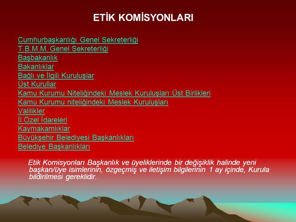 ETİK KOMİSYONLARI Cumhurbaşkanlığı Genel Sekreterliği