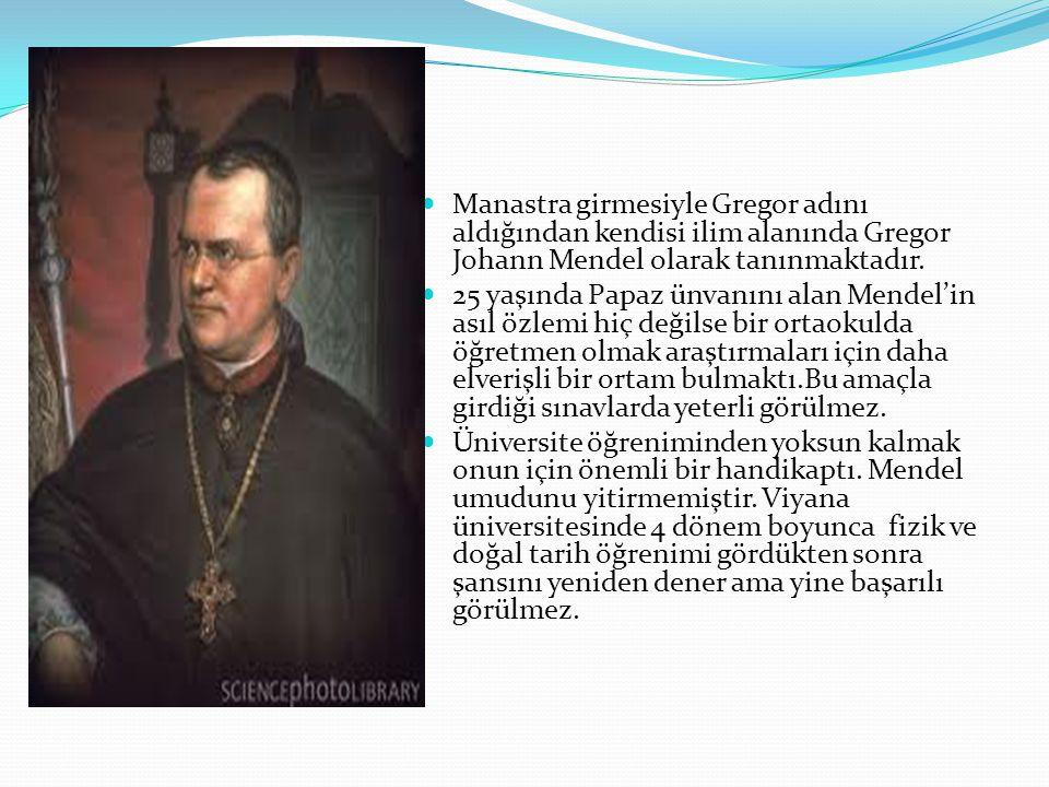 Manastra girmesiyle Gregor adını aldığından kendisi ilim alanında Gregor Johann Mendel olarak tanınmaktadır.