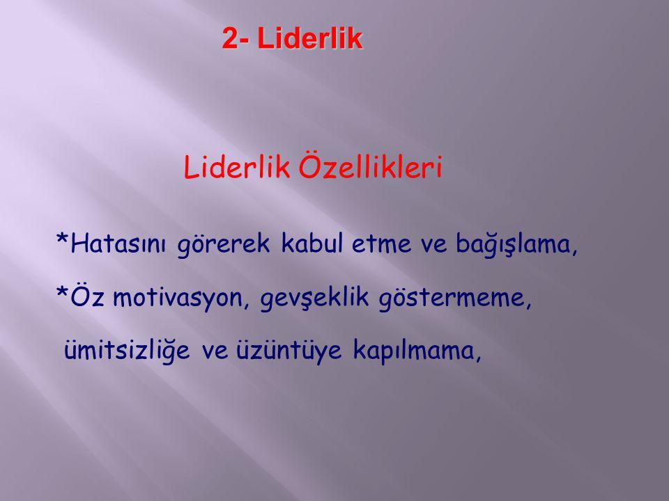 2- Liderlik Liderlik Özellikleri