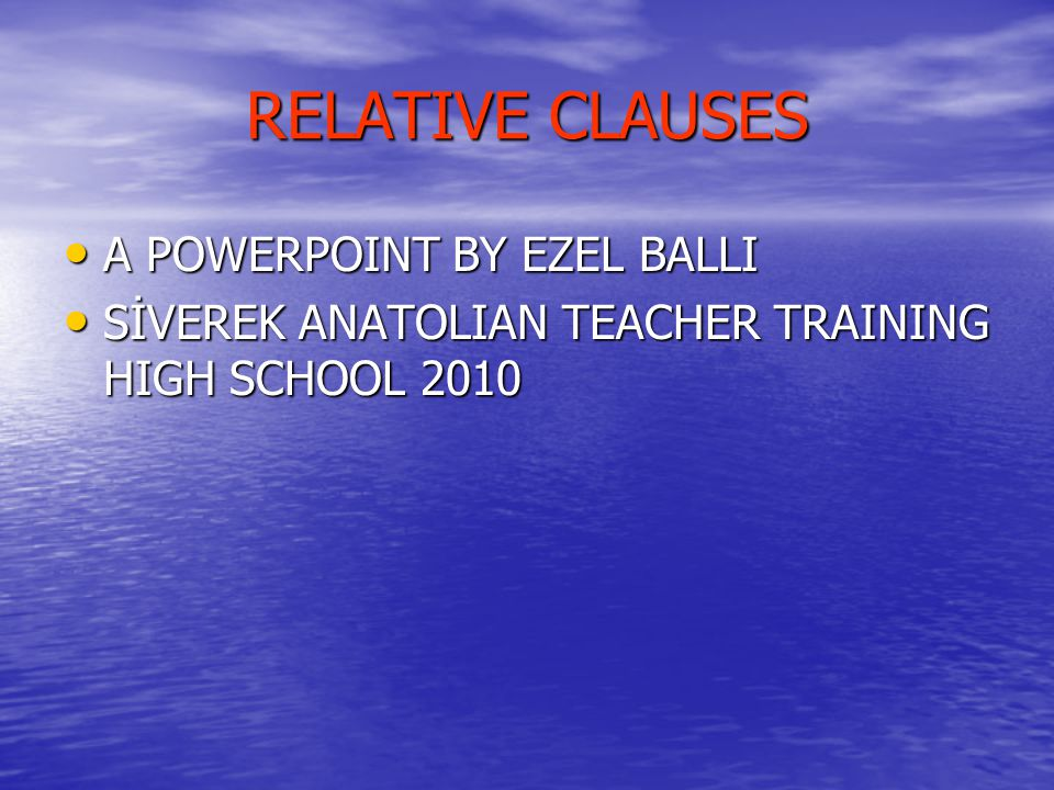 RELATIVE CLAUSES A POWERPOINT BY EZEL BALLI