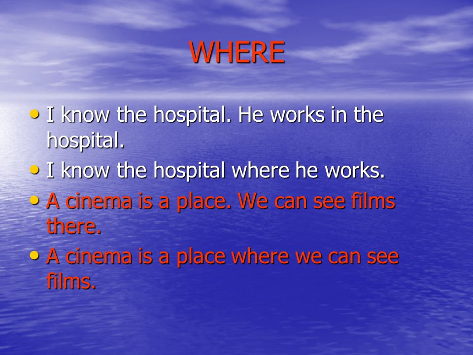 WHERE I know the hospital. He works in the hospital.