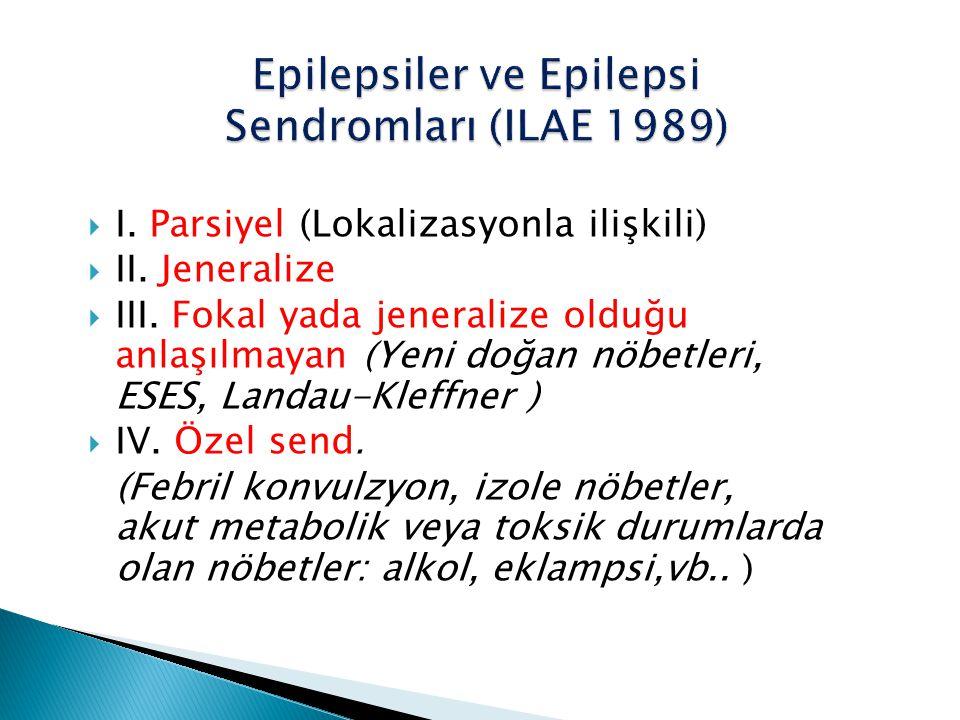 Epilepsiler ve Epilepsi Sendromları (ILAE 1989)