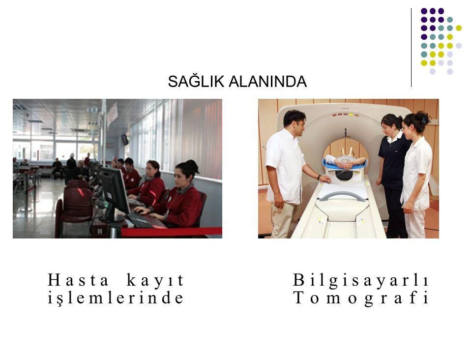 Hasta kayıt işlemlerinde Bilgisayarlı Tomografi