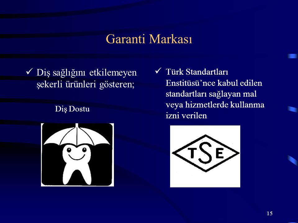 Garanti Markası Diş sağlığını etkilemeyen şekerli ürünleri gösteren;