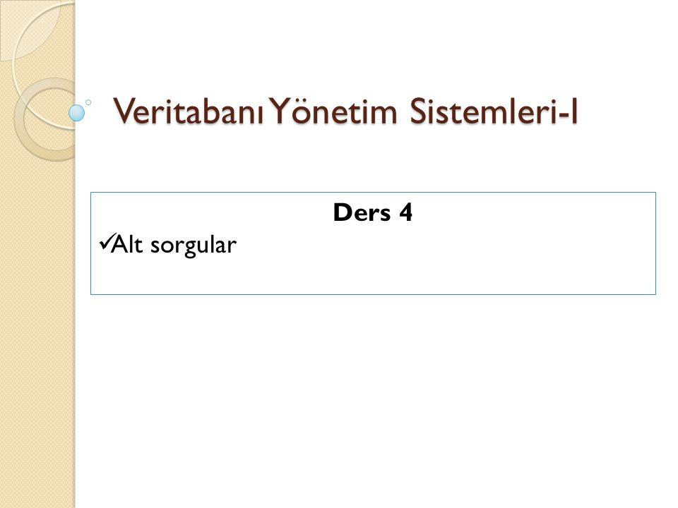 Veritabanı Yönetim Sistemleri-I