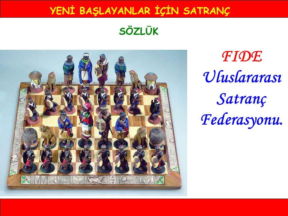 YENİ BAŞLAYANLAR İÇİN SATRANÇ FIDE Uluslararası Satranç Federasyonu.