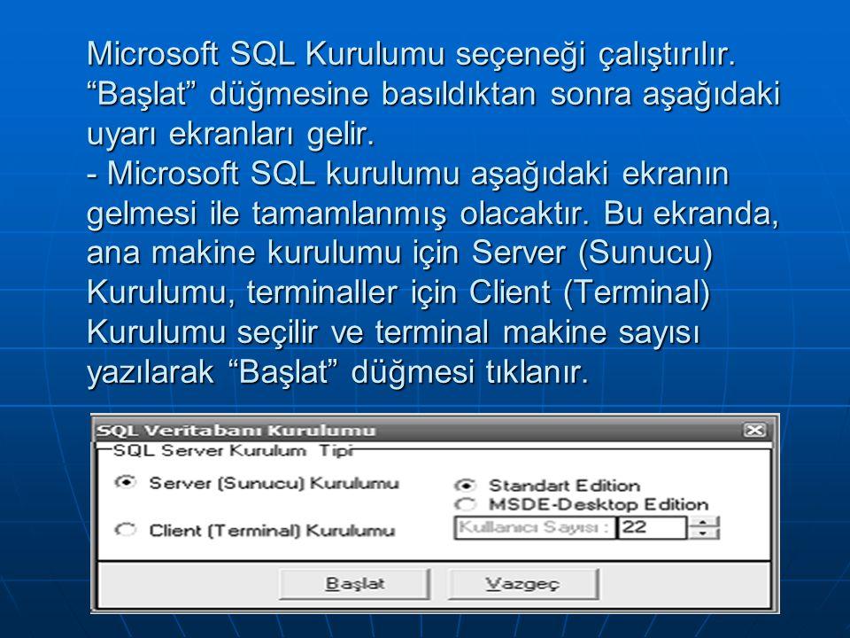 Microsoft SQL Kurulumu seçeneği çalıştırılır