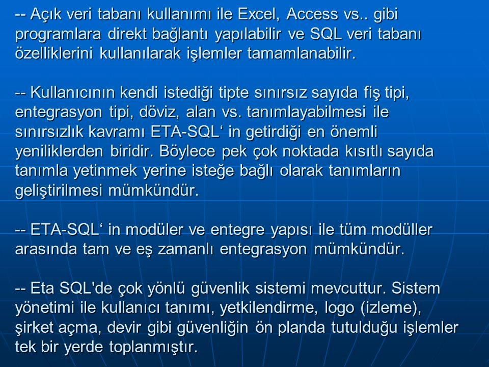 -- Açık veri tabanı kullanımı ile Excel, Access vs