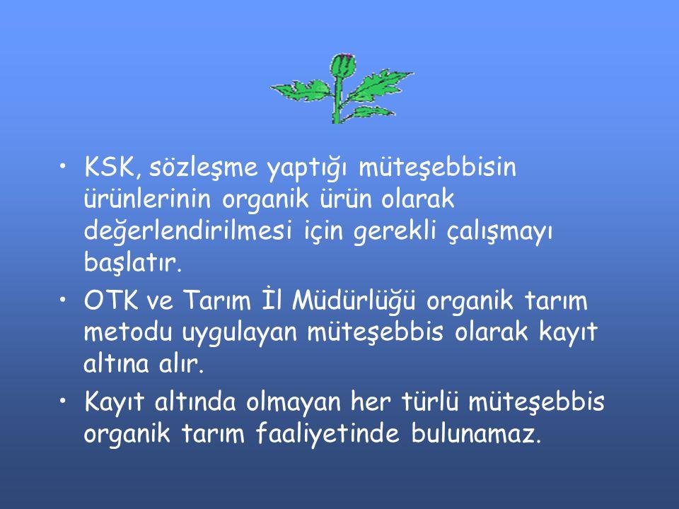 KSK, sözleşme yaptığı müteşebbisin ürünlerinin organik ürün olarak değerlendirilmesi için gerekli çalışmayı başlatır.