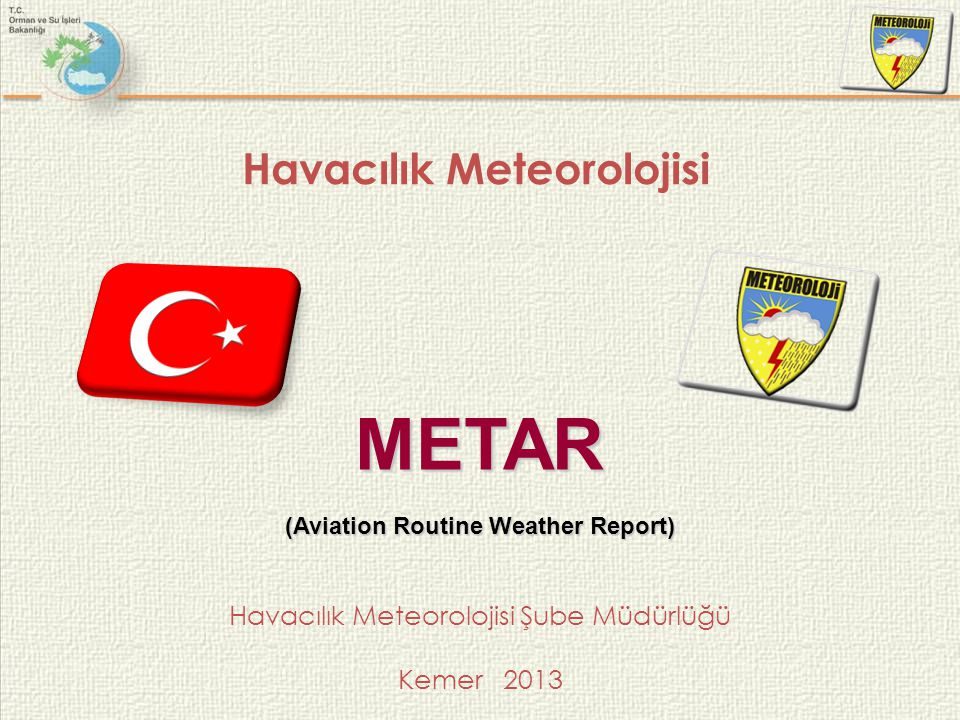 Havacılık Meteorolojisi (Aviation Routine Weather Report)