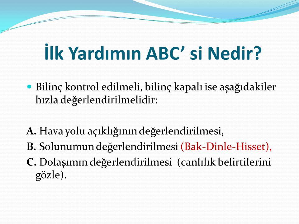 İlk Yardımın ABC' si Nedir