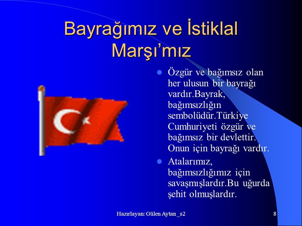 Bayrağımız ve İstiklal Marşı'mız
