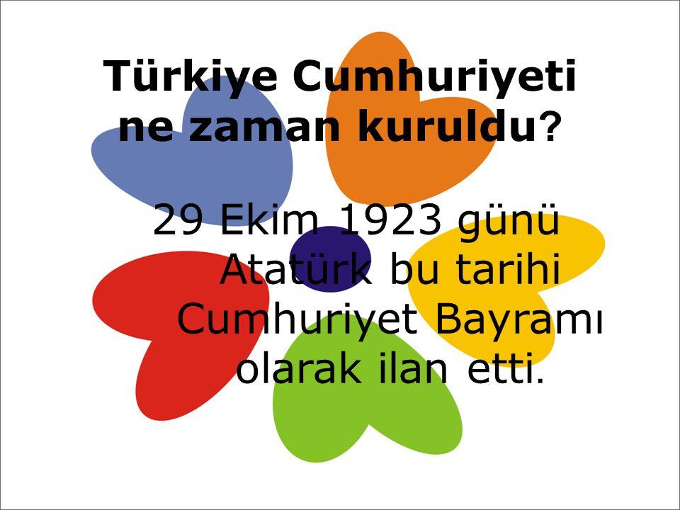Türkiye Cumhuriyeti ne zaman kuruldu