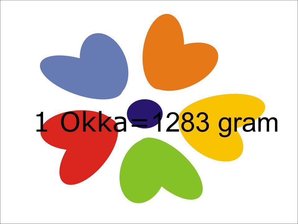 1 Okka=1283 gram