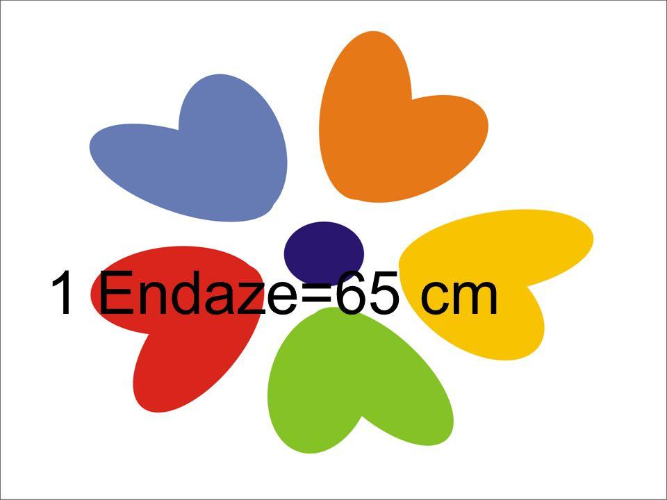 1 Endaze=65 cm