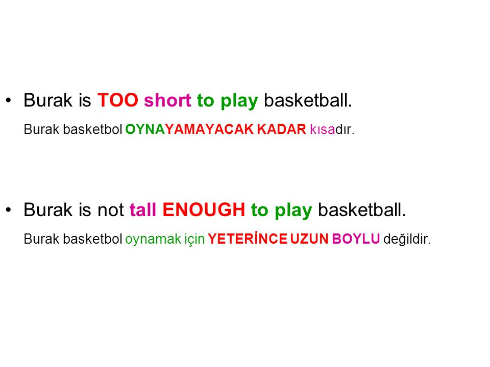 Burak is TOO short to play basketball.