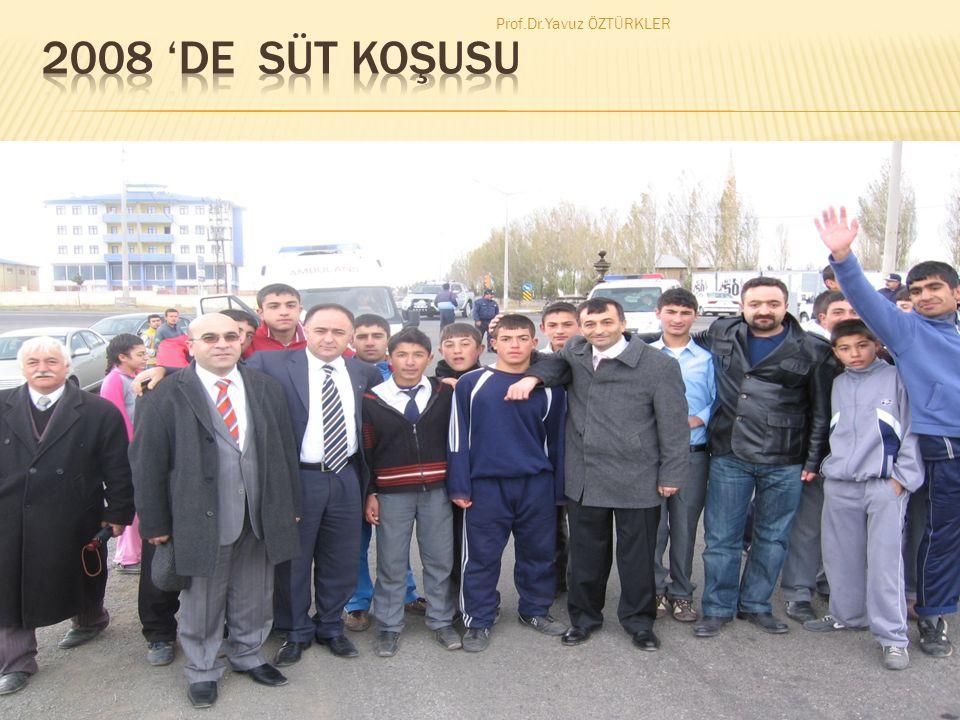 2008 'DE SÜT KOŞUSU Prof.Dr.Yavuz ÖZTÜRKLER