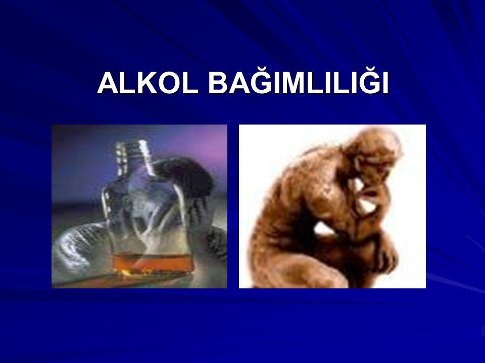 ALKOL BAĞIMLILIĞI