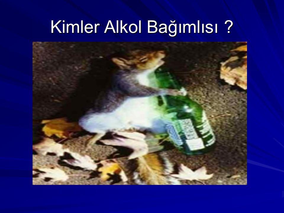 Kimler Alkol Bağımlısı