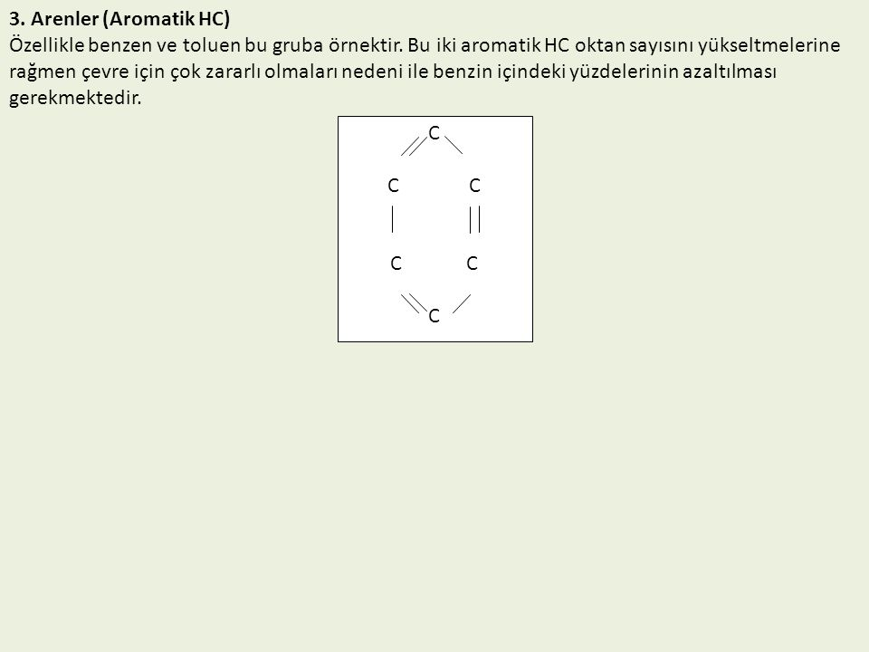 3. Arenler (Aromatik HC)