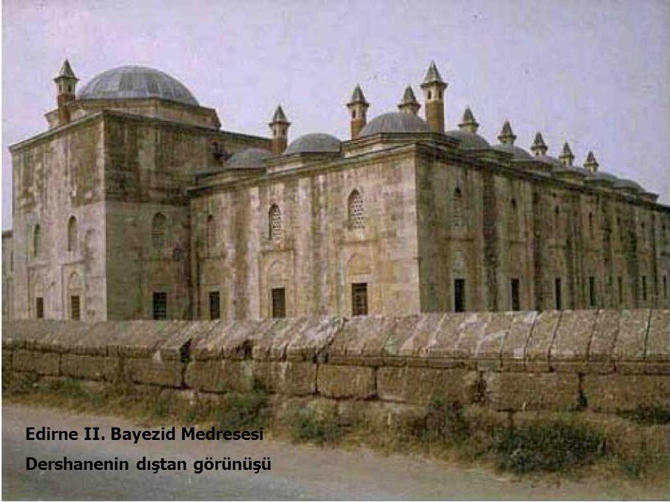 Edirne II. Bayezid Medresesi