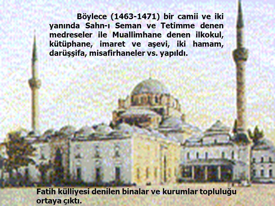 Fatih külliyesi denilen binalar ve kurumlar topluluğu ortaya çıktı.