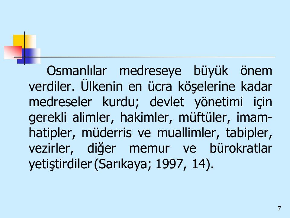 Osmanlılar medreseye büyük önem verdiler
