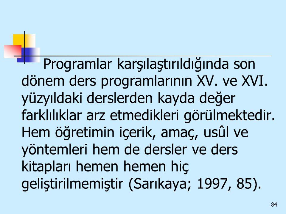 Programlar karşılaştırıldığında son dönem ders programlarının XV