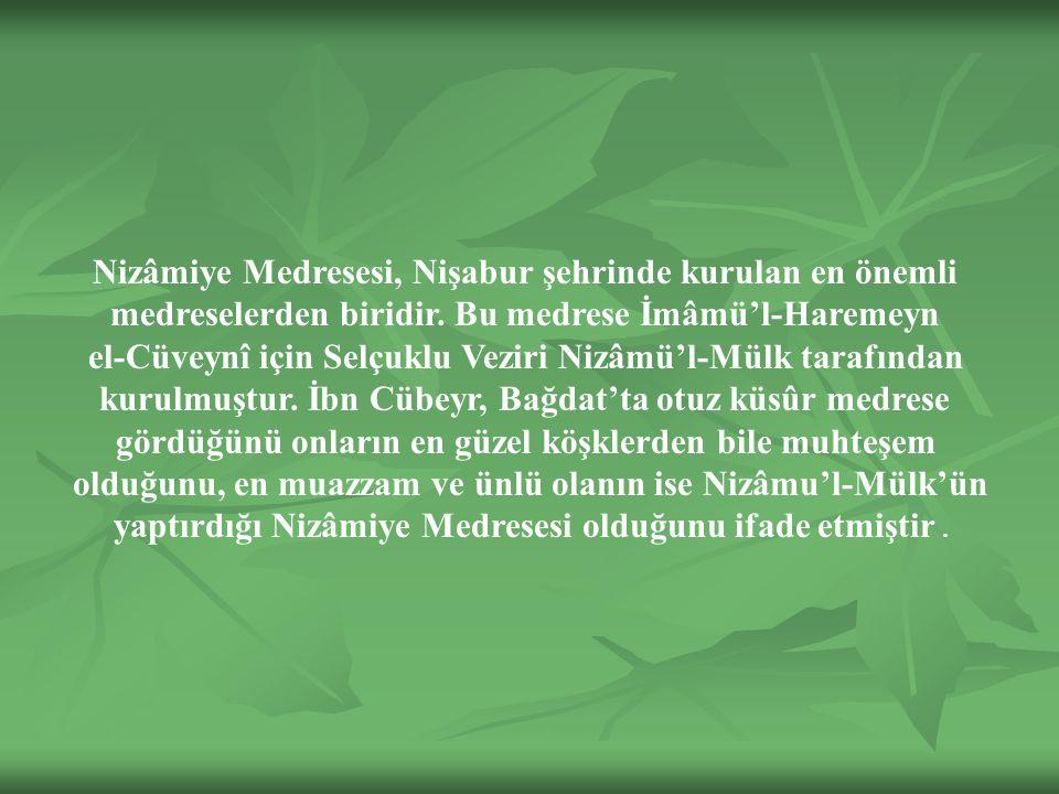 Nizâmiye Medresesi, Nişabur şehrinde kurulan en önemli