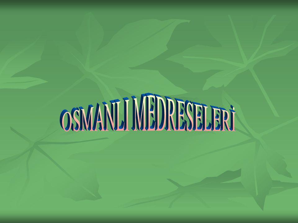 OSMANLI MEDRESELERİ