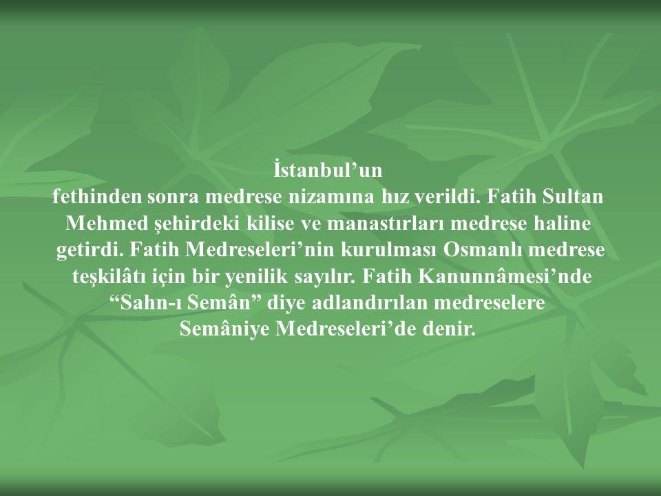 Sahn-ı Semân diye adlandırılan medreselere