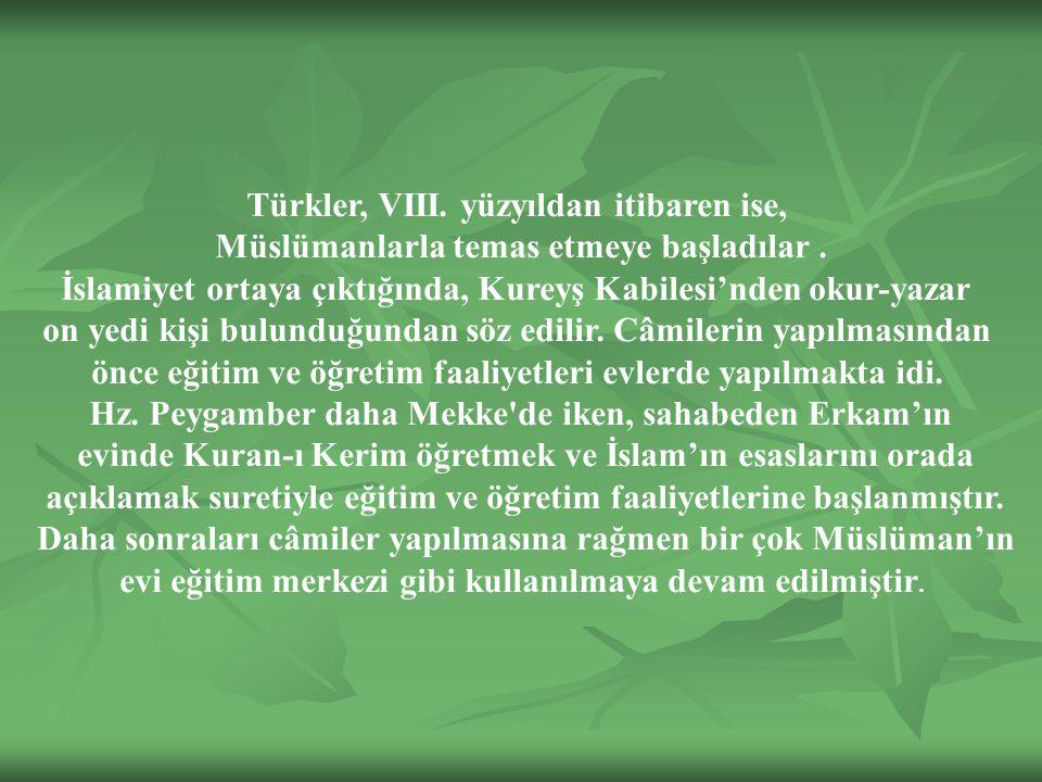 Türkler, VIII. yüzyıldan itibaren ise,