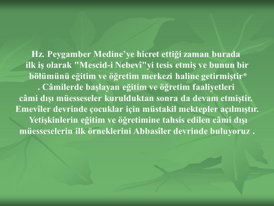 Hz. Peygamber Medine'ye hicret ettiği zaman burada