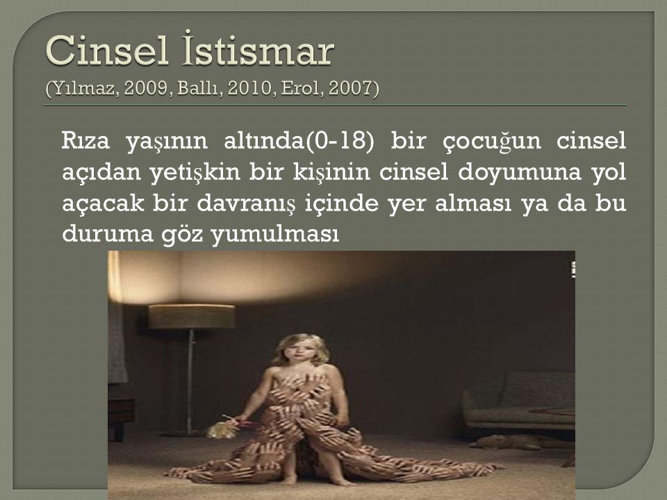 Cinsel İstismar (Yılmaz, 2009, Ballı, 2010, Erol, 2007)