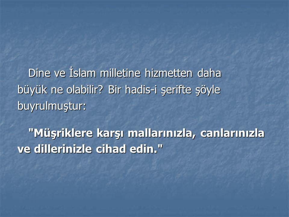 Dine ve İslam milletine hizmetten daha