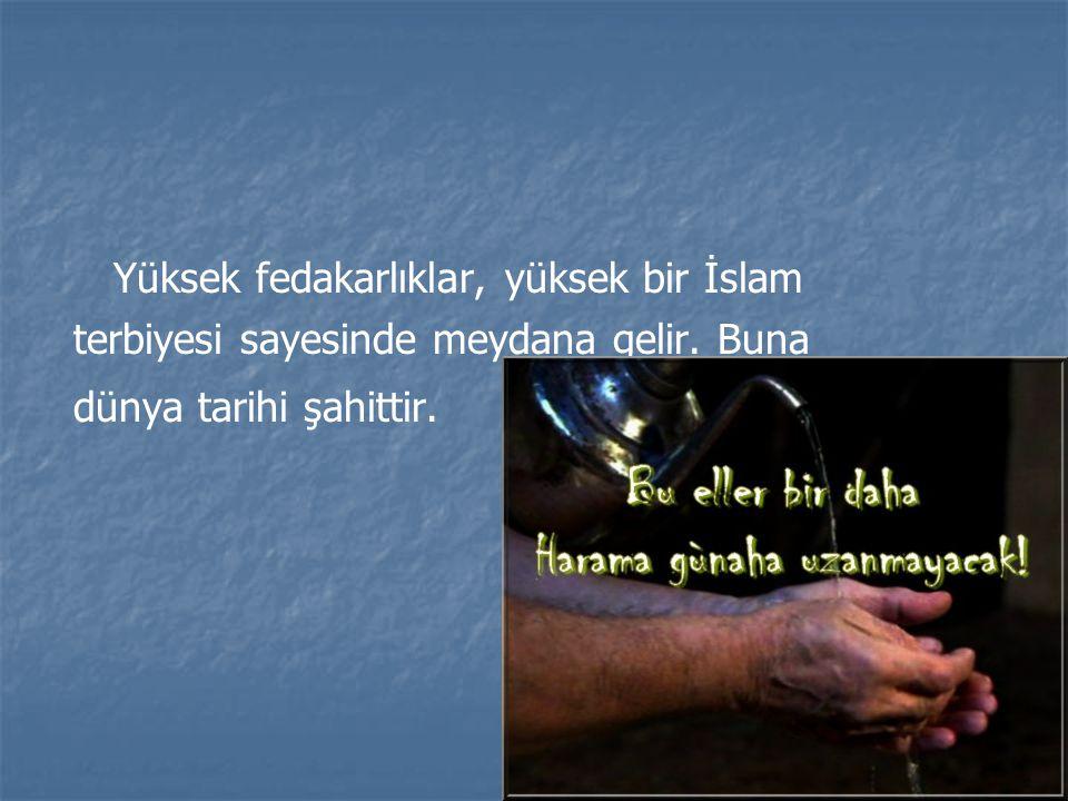 Yüksek fedakarlıklar, yüksek bir İslam