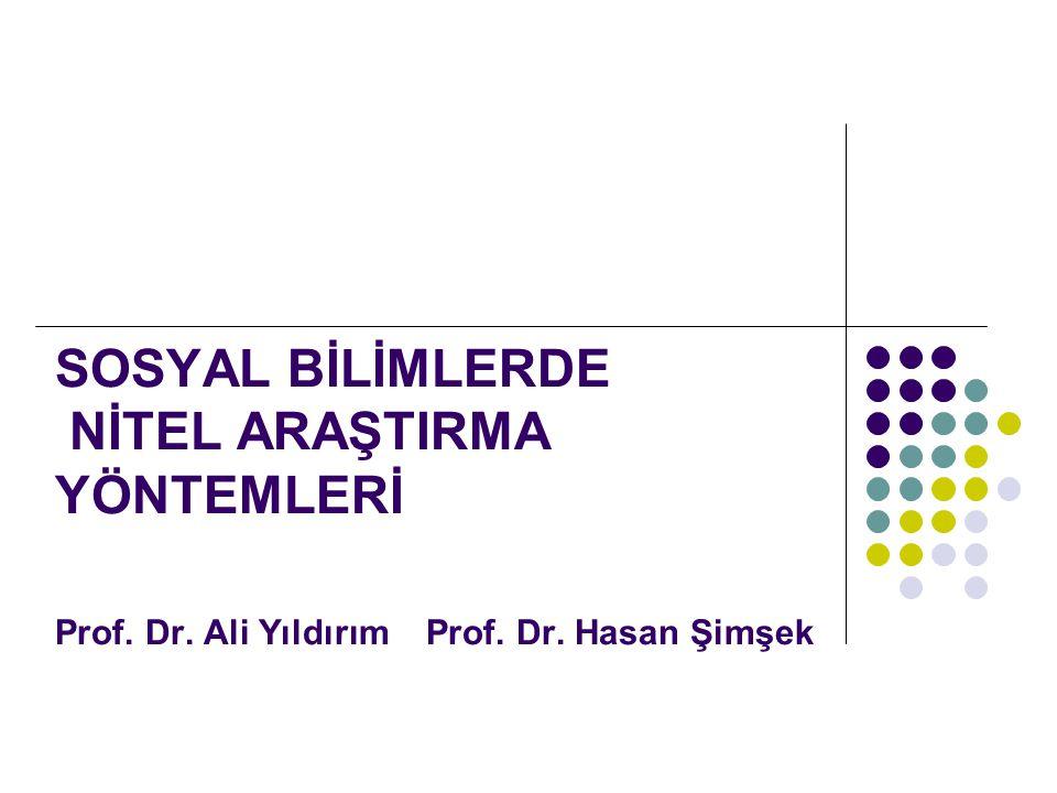 SOSYAL BİLİMLERDE NİTEL ARAŞTIRMA YÖNTEMLERİ Prof. Dr