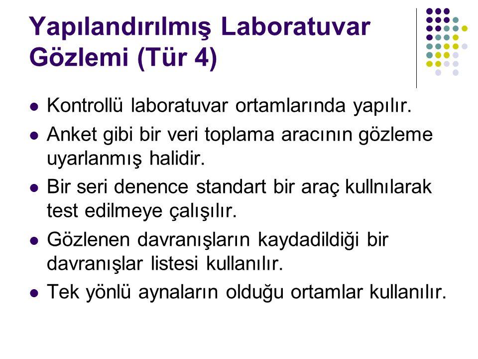 Yapılandırılmış Laboratuvar Gözlemi (Tür 4)