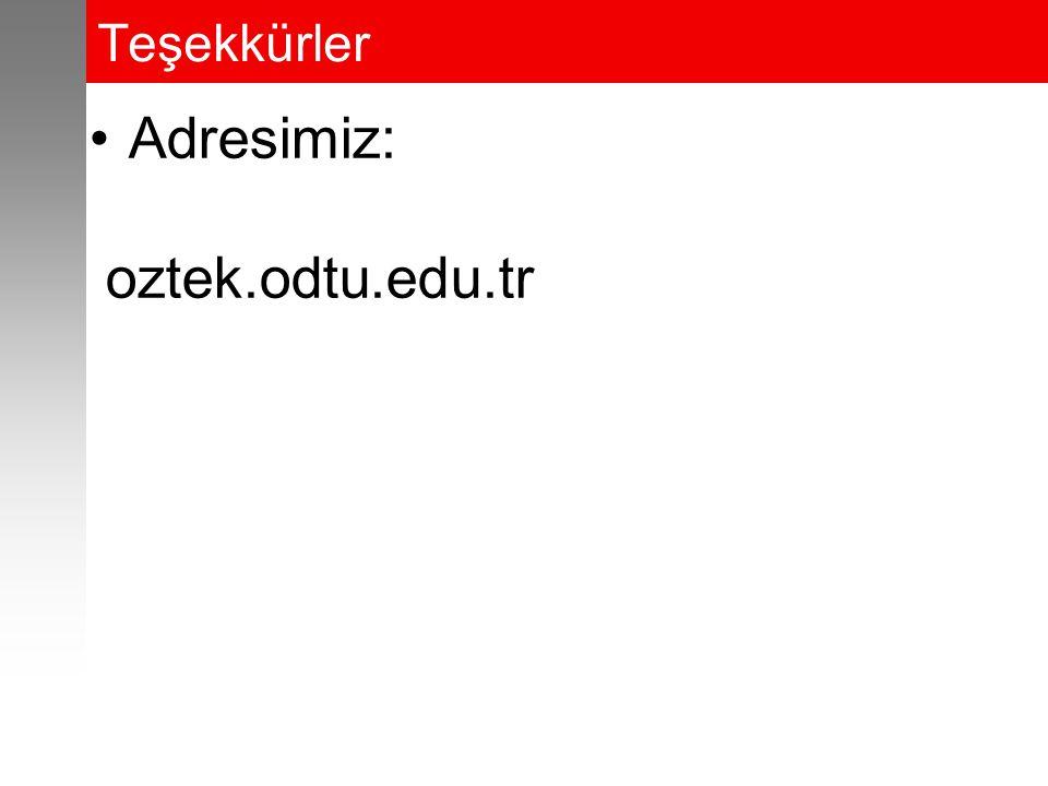 Teşekkürler Adresimiz: oztek.odtu.edu.tr
